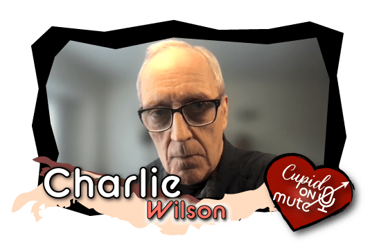 Charlie [he/him] is a 78-year old theme park voice artist and widower. His granddaughters persuaded him to sign up for the show.